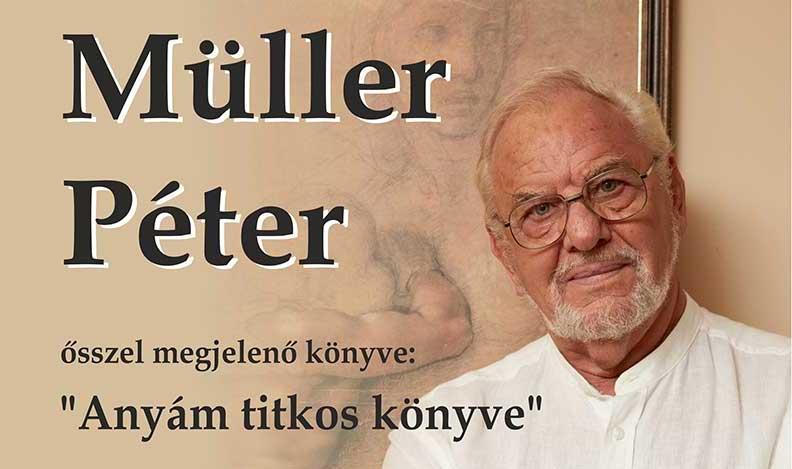"""Müller Péter """"Anyám titkos könyve"""" című előadása 2021. szeptember 20-án 19 órakor Budakeszin az Erkel Ferenc Művelődési Központban"""